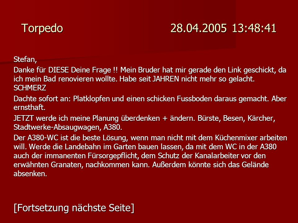 Torpedo 28.04.2005 13:48:41 [Fortsetzung nächste Seite] Stefan,